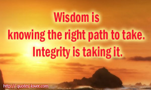 Wisdom-is-knowing-the-right-path-to-take_-Integrity-is-taking-it